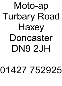 Moto-ap Turbary Road Haxey Doncaster DN9 2JH  01427 752925